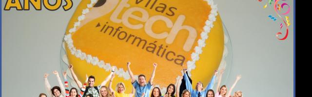 Aniversário da Vilas Tech Ifnromática